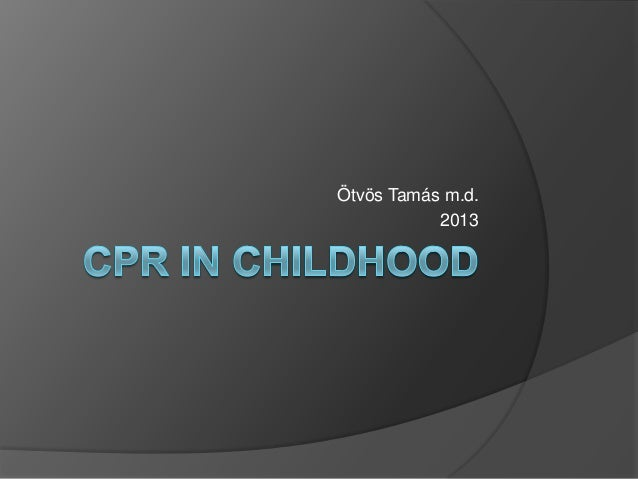 Cpr in childhood 2013