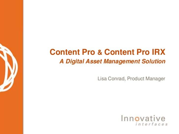 Content Pro & Content Pro IRX: A Digital Asset Management Solution