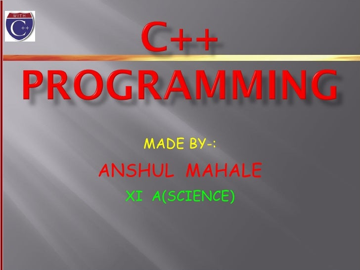 MADE BY-: ANSHUL  MAHALE XI  A(SCIENCE)