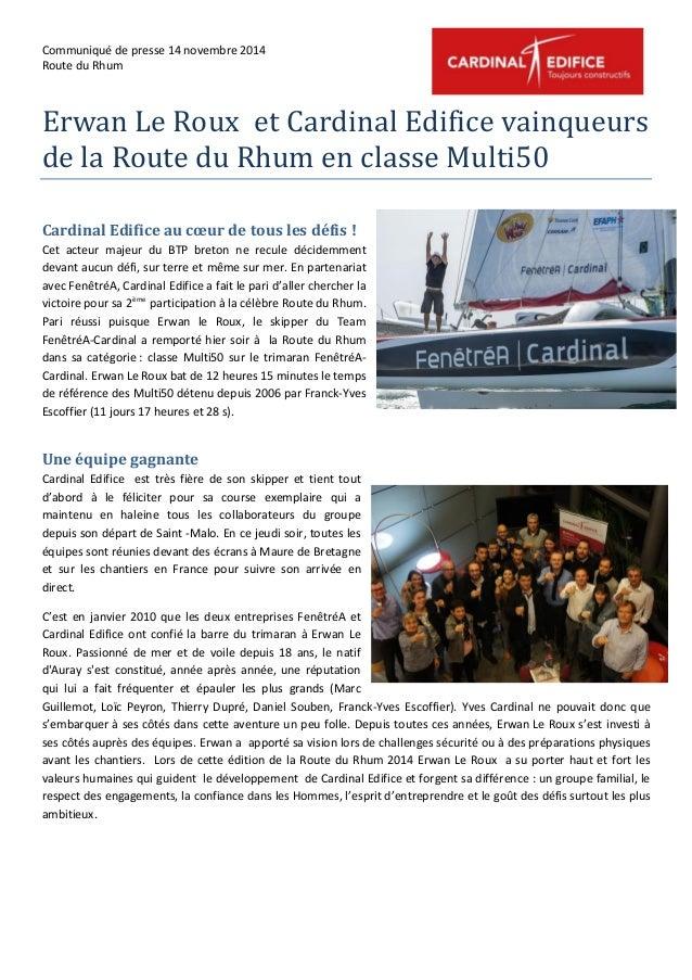 Communiqué de presse 14 novembre 2014 Route du Rhum Erwan Le Roux et Cardinal Edifice vainqueurs de la Route du Rhum en cl...