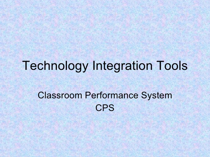 Technology Integration Tools Classroom Performance System CPS