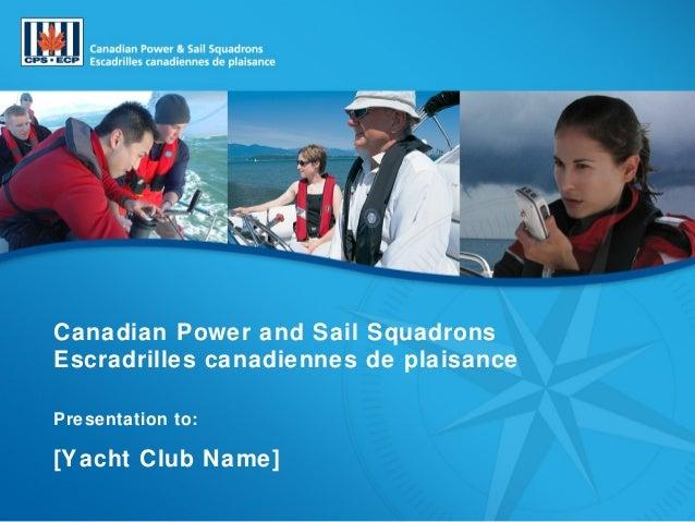 Photos: Mustang Survival Canadian Power and Sail Squadrons Escradrilles canadiennes de plaisance Presentation to: [Yacht C...