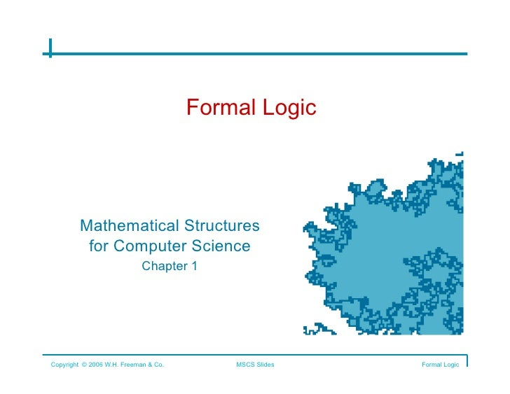 Formal Logic             Mathematical Structures          for Computer Science                 Chapter 1      Copyright ©...