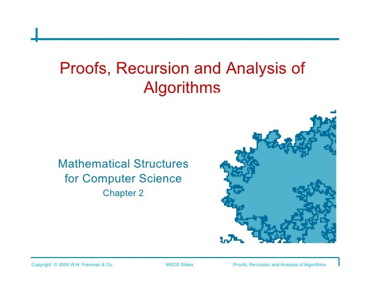 Proofs, Recursion and Analysis of                        Algorithms               Mathematical Structures             for ...