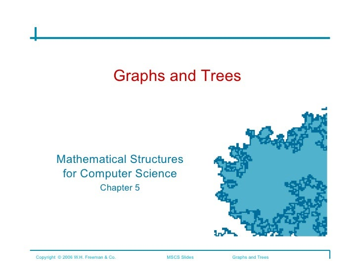 Graphs and Trees             Mathematical Structures          for Computer Science                 Chapter 5	      Copyrig...