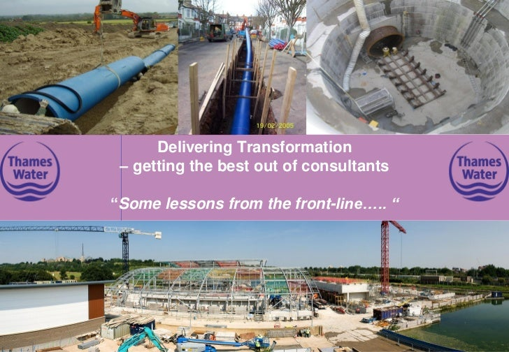 """Delivering Transformation – getting the best out of consultants""""Some lessons from the front-line….. """""""