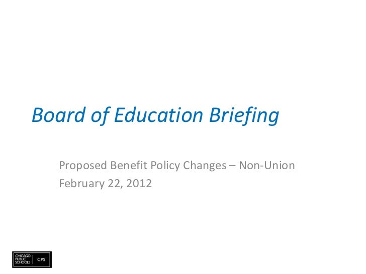 Board of Education Briefing  Proposed Benefit Policy Changes – Non-Union  February 22, 2012