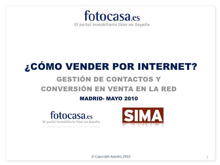 ¿CÓMO VENDER POR INTERNET?      GESTIÓN DE CONTACTOS Y   CONVERSIÓN EN VENTA EN LA RED           MADRID- MAYO 2010        ...