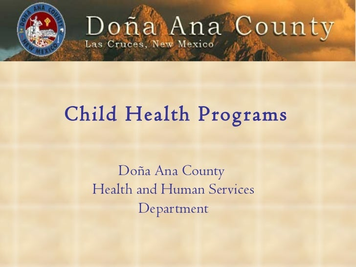 Child Health Programs Do ñ a Ana County  Health and Human Services Department