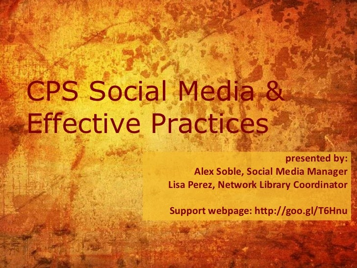 CPS Social Media &Effective Practices                                    presented by:                Alex Soble, Social M...
