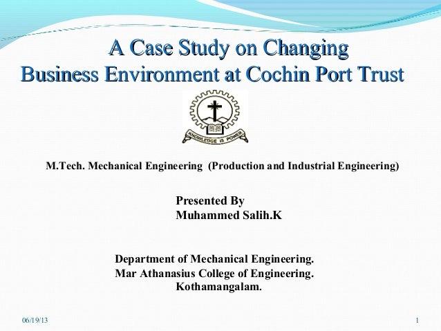 A Case Study on ChangingA Case Study on ChangingBusiness Environment at Cochin Port TrustBusiness Environment at Cochin Po...