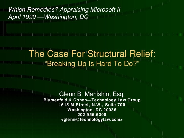 """The Case For Structural Relief: """"Breaking Up Is Hard To Do?"""" Glenn B. Manishin, Esq. Blumenfeld & Cohen—Technology Law Gro..."""