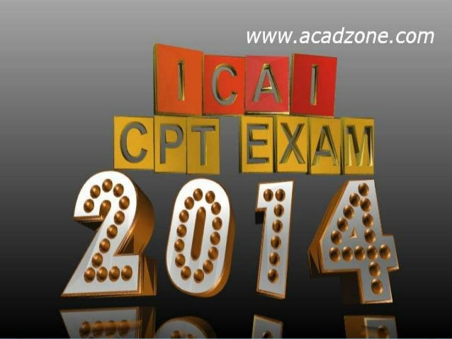 What is CPT Exam • The Common Proficiency Test (CPT) is the first level of Chartered Accountancy examinations in India or ...