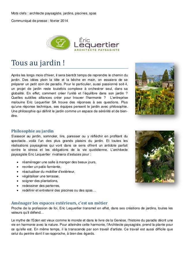 Mots clefs : architecte paysagiste, jardins, piscines, spas Communiqué de presse : février 2014  Tous au jardin ! Après le...
