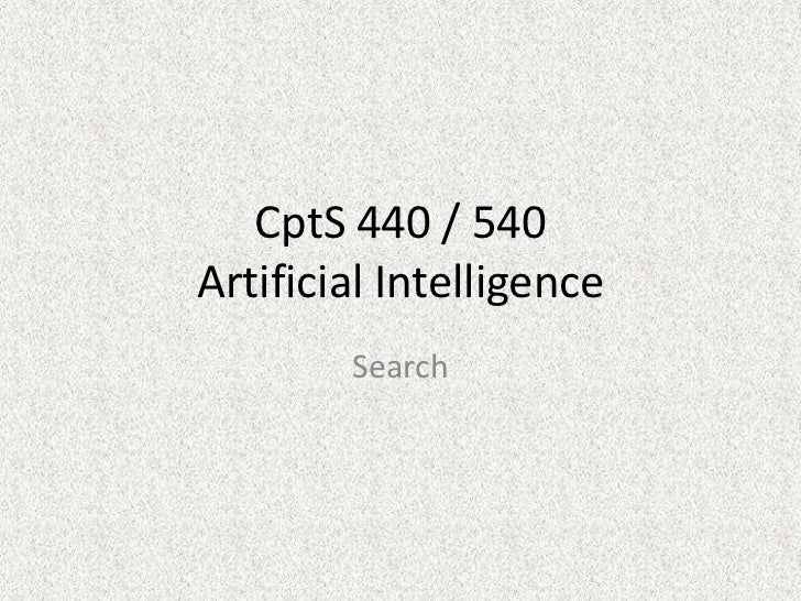 CptS 440 / 540Artificial Intelligence<br />Search<br />