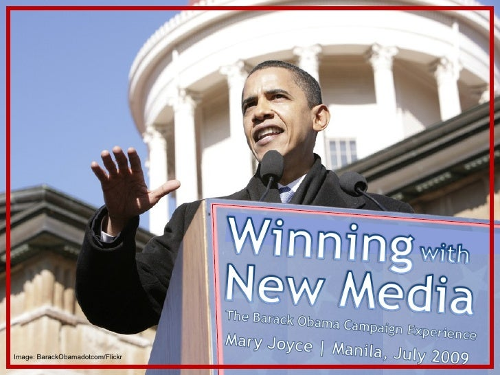 Winning with New Media: The Obama Campaign Experience