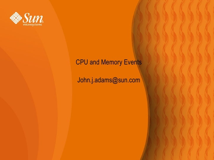 CPU and Memory Events [email_address]