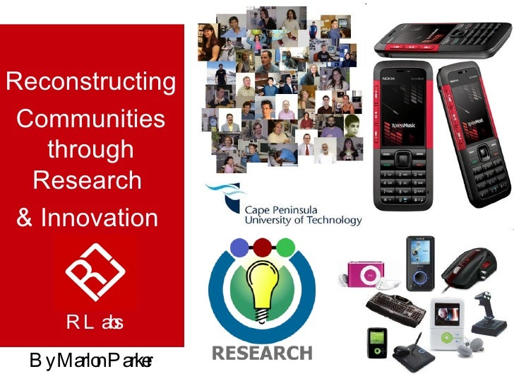 Reconstructing Communities through Research  & Innovation  By Marlon Parker  RLabs