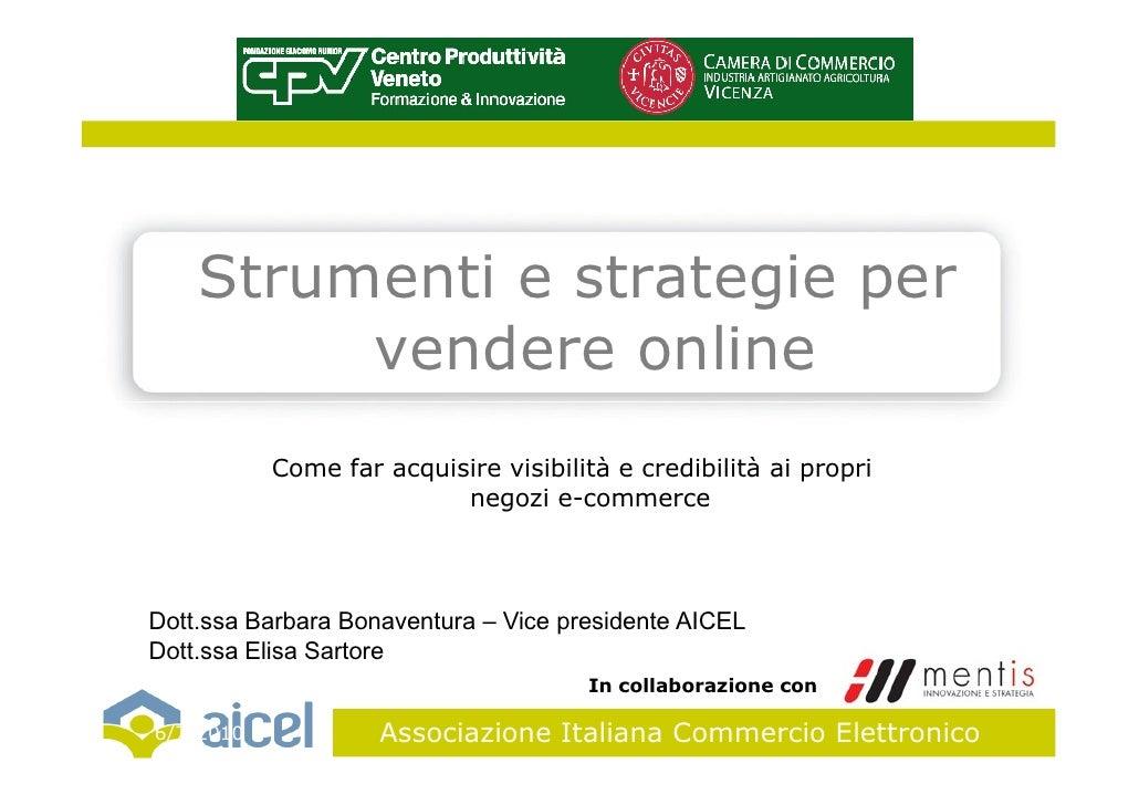 Strumenti e strategie per          vendere online            Come far acquisire visibilità e credibilità ai propri        ...