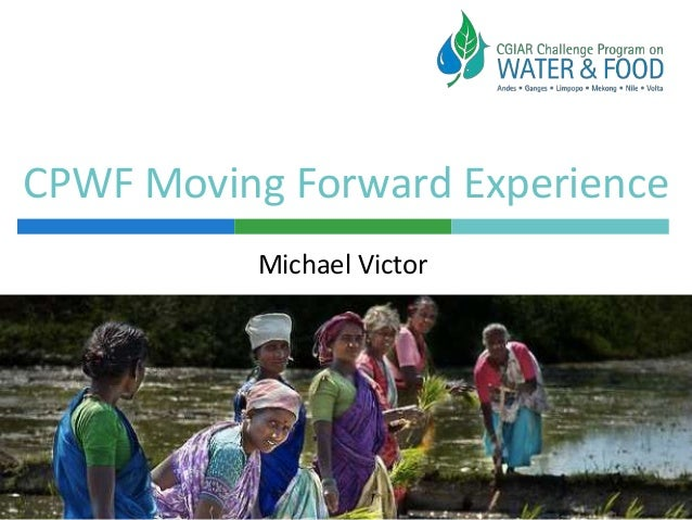 CPWF Moving Forward Experience Michael Victor