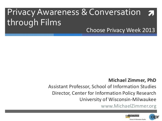Privacy Awareness & Conversation through Films                          Choose Privacy Week 2013                         ...