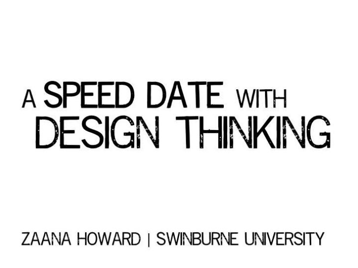 A speed date with design thinking