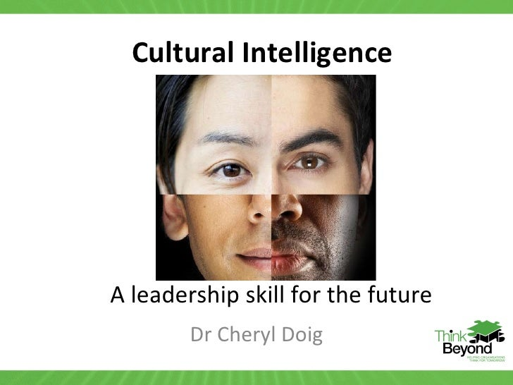 Cultural Intelligence                                                 How do we                                       ...