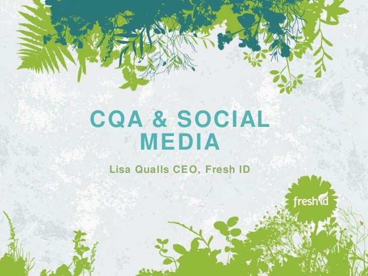 CQA & SOCIAL MEDIA Lisa Qualls CEO, Fresh ID