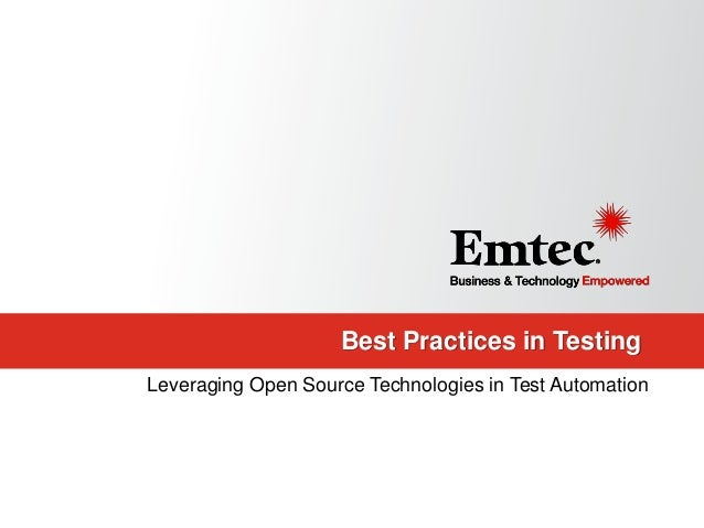 Best Practices in Testing Leveraging Open Source Technologies in Test Automation