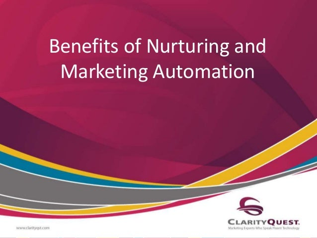 Benefits of Nurturing and Marketing Automation