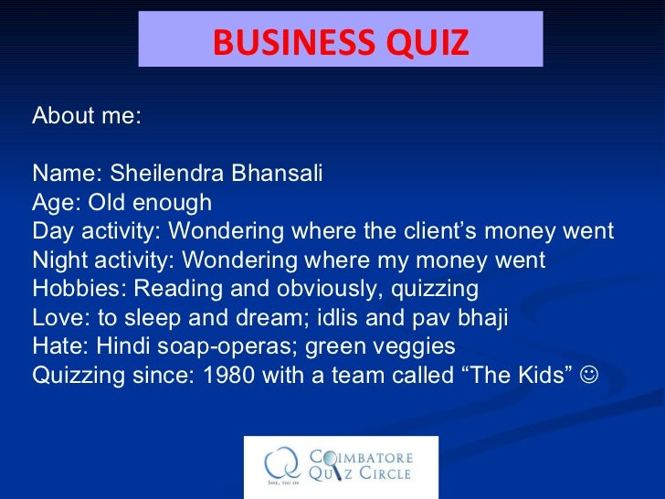 About me: Name: Sheilendra Bhansali Age: Old enough Day activity: Wondering where the client's money went Night activity: ...