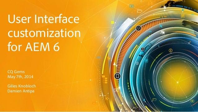 User Interface customization for AEM 6