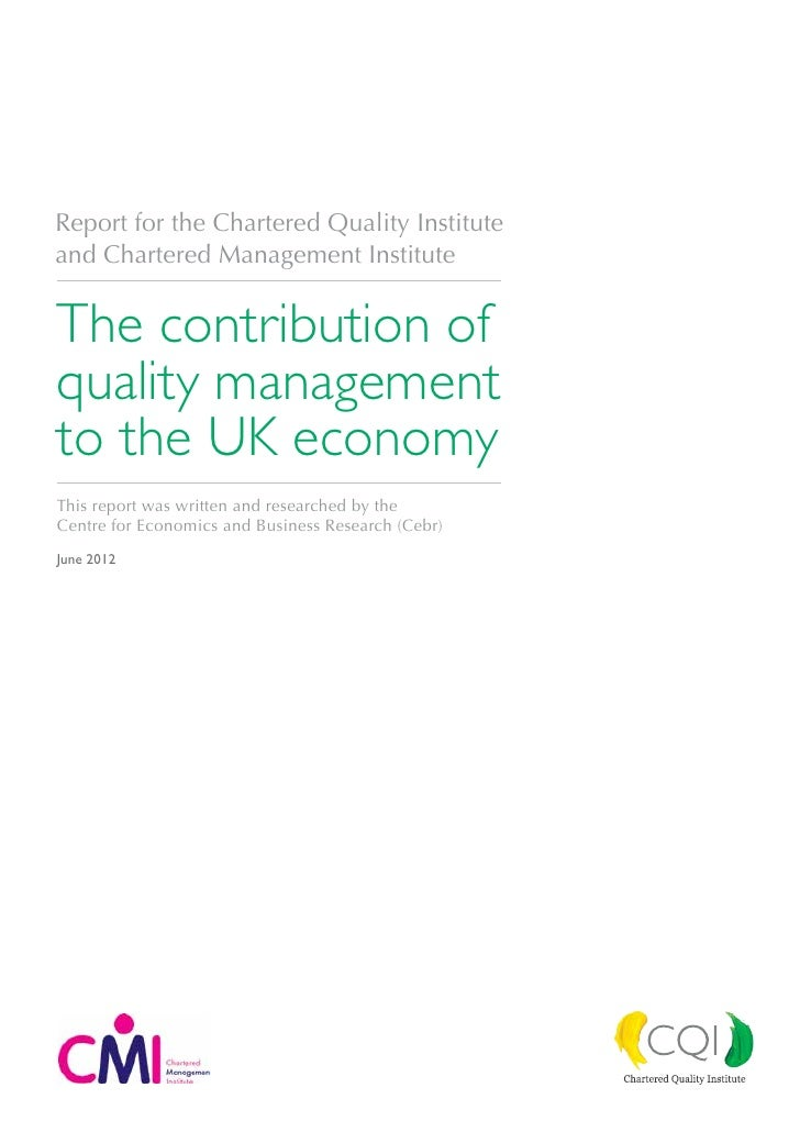 Report for the Chartered Quality Instituteand Chartered Management InstituteThe contribution ofquality managementto the UK...