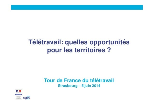 Télétravail: quelles opportunités pour les territoires ? Tour de France du télétravail Strasbourg – 5 juin 2014