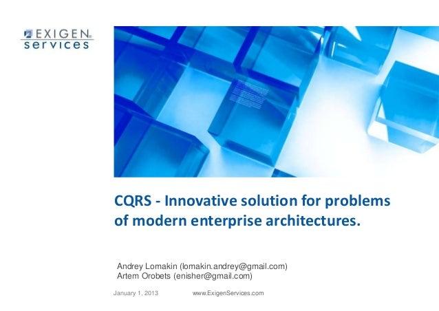 CQRS - Innovative solution for problemsof modern enterprise architectures. Andrey Lomakin (lomakin.andrey@gmail.com) Artem...