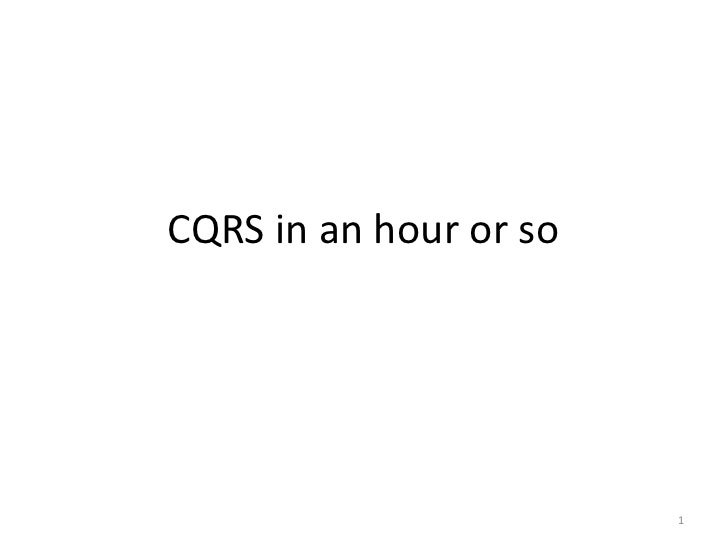 CQRS In An Hour Or So
