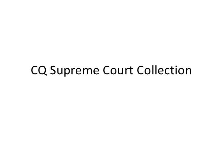 CQ Supreme Court Collection