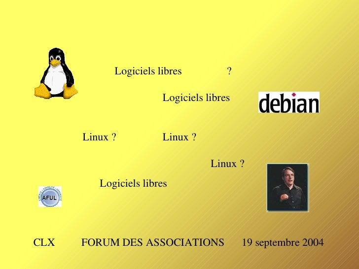 Logiciels libres          ?                         Logiciels libres         Linux ?          Linux ?                     ...