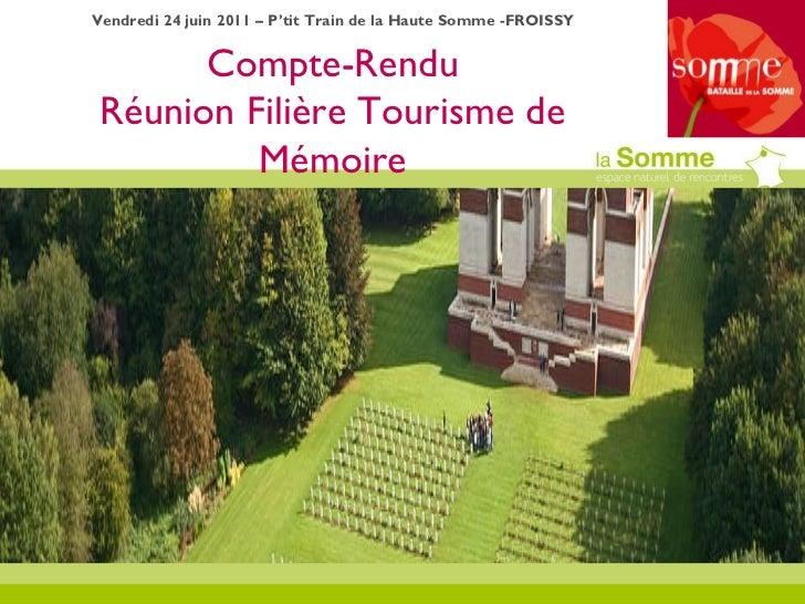 Compte-Rendu Réunion Filière Tourisme de Mémoire Vendredi 24 juin 2011 – P'tit Train de la Haute Somme -FROISSY