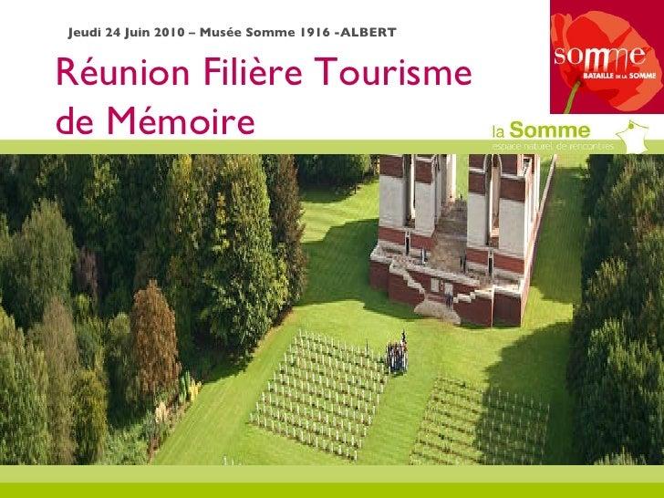 Réunion Filière Tourisme de Mémoire Jeudi 24 Juin 2010 – Musée Somme 1916 -ALBERT