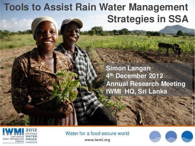 Tools to Assist Rain Water Management                      Strategies in SSA                               Simon Langan   ...