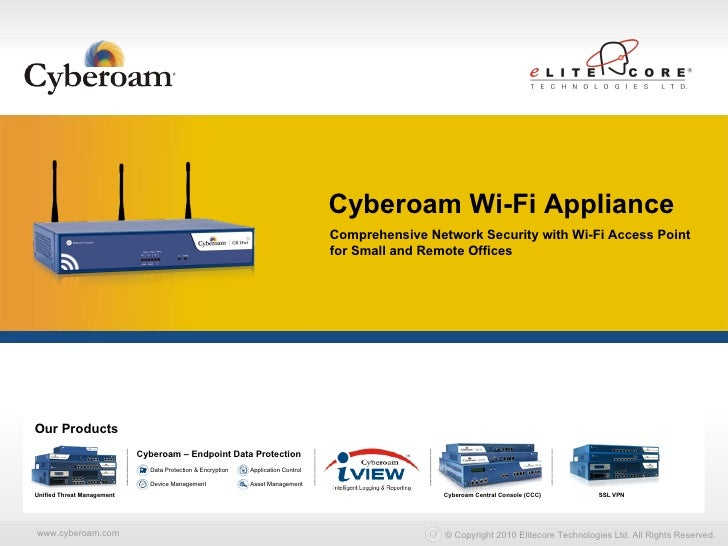 Our Products Unified Threat Management Cyberoam Central Console (CCC) SSL VPN Data Protection & Encryption Device Manageme...