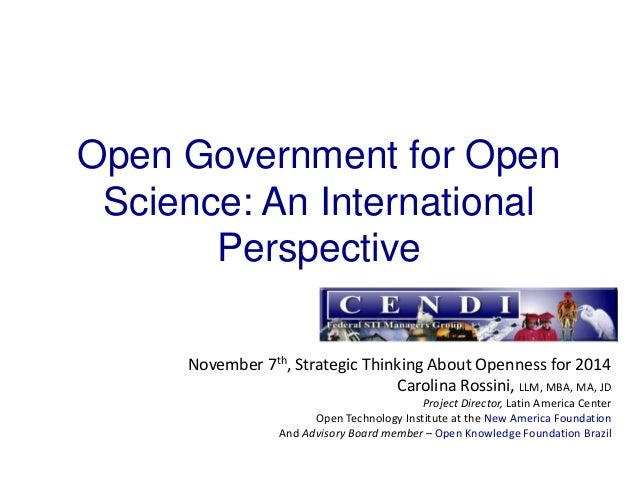 Open Government for Open Science: An International Perspective November 7th, Strategic Thinking About Openness for 2014 Ca...