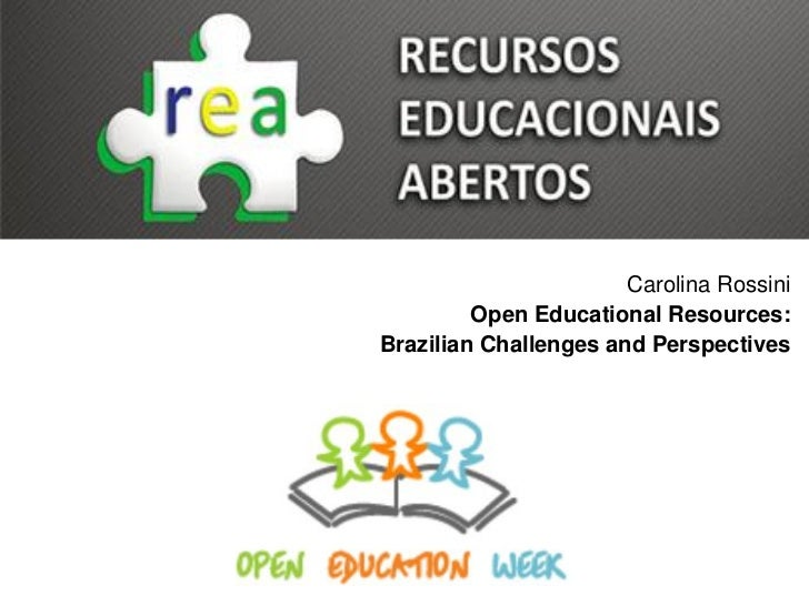 Carolina Rossini         Open Educational Resources:Brazilian Challenges and Perspectives