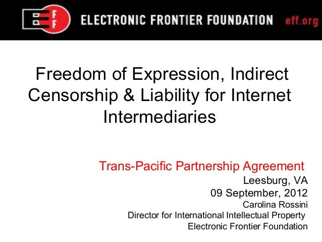 Freedom of Expression, IndirectCensorship & Liability for Internet        Intermediaries         Trans-Pacific Partnership...