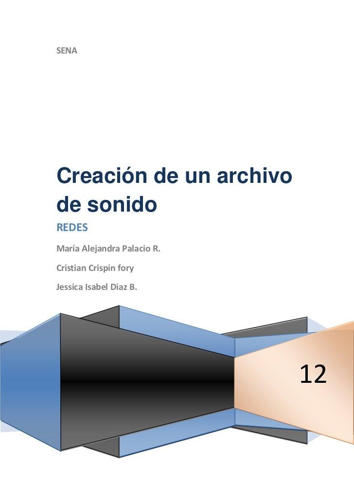 SENACreación de un archivode sonidoREDESMaría Alejandra Palacio R.Cristian Crispin foryJessica Isabel Diaz B.             ...
