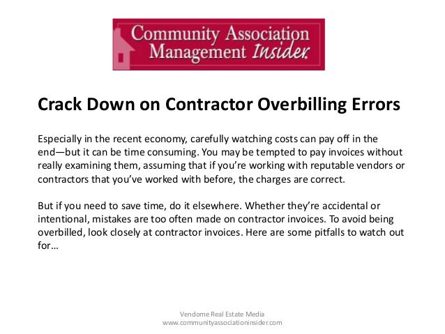 Crack Down on Contractor Overbilling Errors Especially in the recent economy, carefully watching costs can pay off in the ...