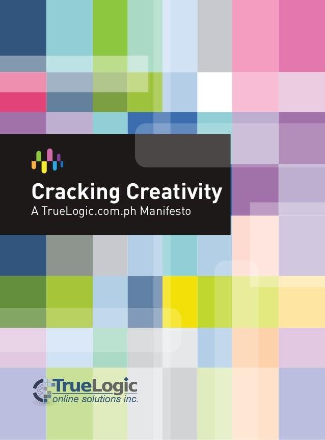 Cracking CreativityA TrueLogic.com.ph Manifesto