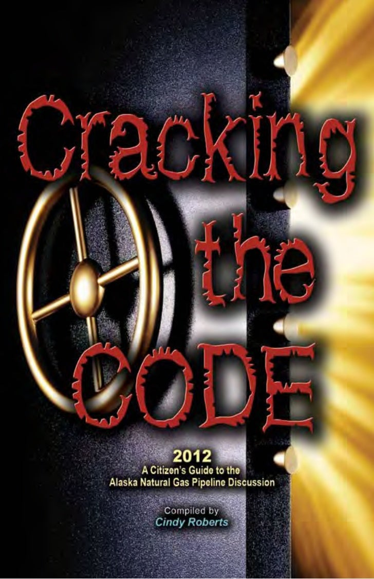 CRACKING THE CODE                                     2012                   A Citizen's Guide to the            Alaska Na...