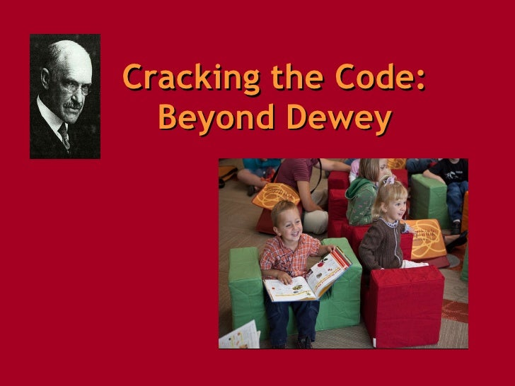 Cracking the Code: Beyond Dewey